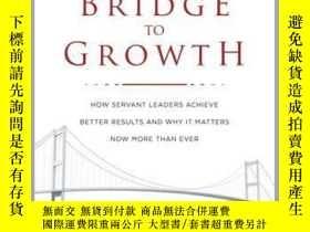 二手書博民逛書店The罕見Bridge to GrowthY410016 Jude Rake Skyhorse Publish
