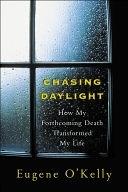 二手書《Chasing Daylight: How My Forthcoming Death Transformed My Life : a Final Account》 R2Y ISBN:0071471723