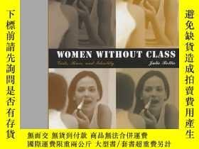 二手書博民逛書店Women罕見Without ClassY256260 Julie Bettie University Of