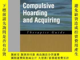 二手書博民逛書店Compulsive罕見Hoarding And Acquiring: Therapist Guide (trea