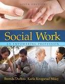 二手書博民逛書店 《Social Work: An Empowering Profession》 R2Y ISBN:9780205504831│Allyn & Bacon