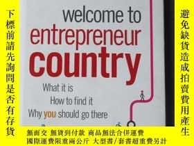 二手書博民逛書店Welcome罕見to Entrepreneur Country