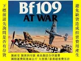 二手書博民逛書店Messerschmitt罕見Bf109 at War-戰爭中的梅瑟施米特Bf109Y443421 Arman