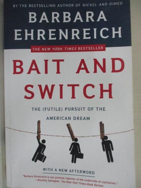 【書寶二手書T5/政治_H17】Bait and Switch: The Futile Pursuit of the American Dream_Ehrenreich, Barbara