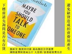 二手書博民逛書店Maybe罕見You Should Talk to Someone 英文原版 也許你該找個人談談:一個心理治療師,