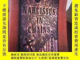 二手書博民逛書店Narcissus罕見in Chains [平裝]Y15389