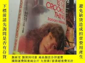 二手書博民逛書店Love罕見Is The Crooked Thing【32開 英