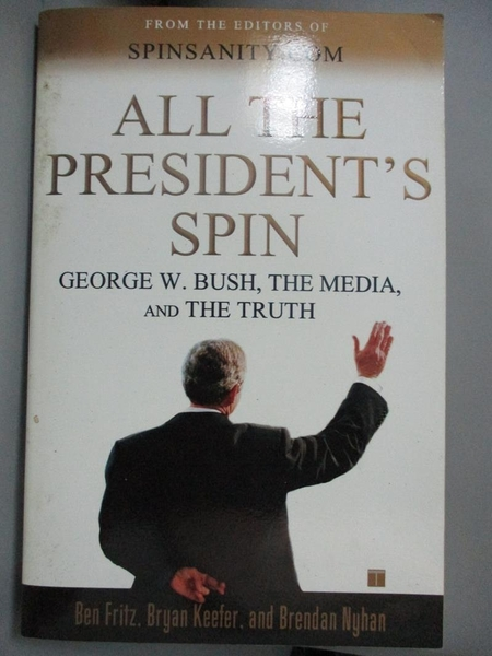 【書寶二手書T3/政治_NCI】All the President's Spin_Fritz, Ben/ Keefer,