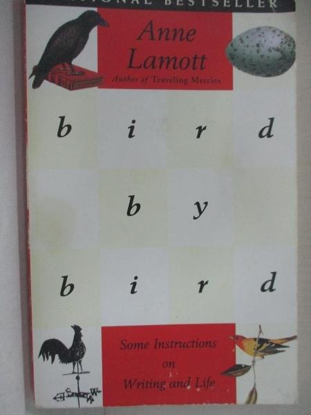 【書寶二手書T2/原文書_CXH】Bird by Bird: Some Instructions on Writing and Life_Lamott, Anne