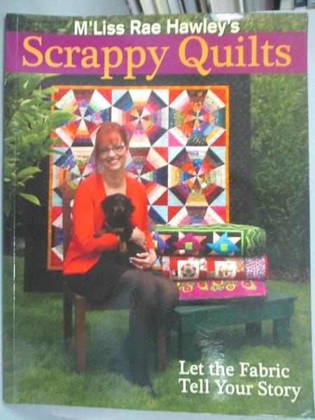 【書寶二手書T2/美工_ZCG】M'Liss Rae Hawley's Scrappy Quilts: Let the