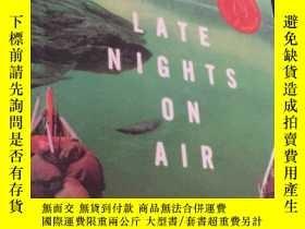 二手書博民逛書店英文原版罕見Late Nights on Air(毛邊書)Y28
