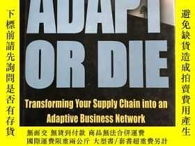 二手書博民逛書店Adapt罕見or Die: Transforming Your Supply Chain into an Ada