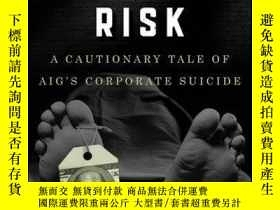 二手書博民逛書店Fatal罕見Risk: A Cautionary Tale of AIG s Corporate Suicide