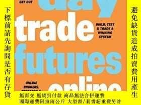 二手書博民逛書店Day罕見Trade Futures Online (wiley Online Trading For A Liv