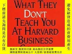 二手書博民逛書店What罕見They Don t Teach You At Harvard Business SchoolY2