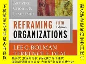 二手書博民逛書店Reframing罕見Organizations: Artistry Choice And Leadership奇