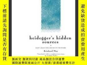 二手書博民逛書店Heidegger s罕見Hidden SourcesY256260 Reinhard May Routled