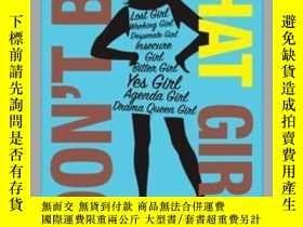二手書博民逛書店Don t罕見Be That GirlY362136 Photo Credit: Tra... Gallery