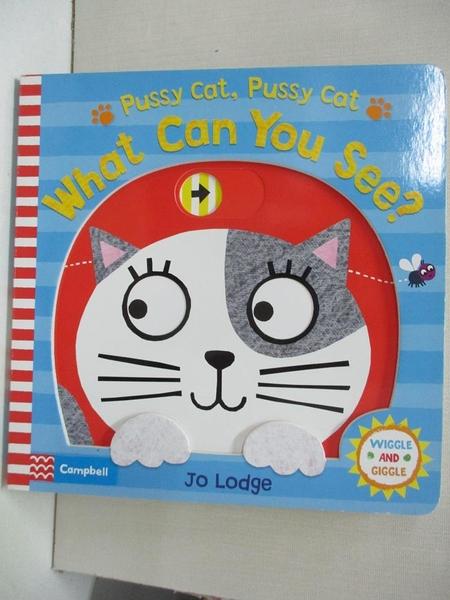 【書寶二手書T6/少年童書_KKA】Pussy Cat, Pussy Cat, What Can You See?_Lodge Jo
