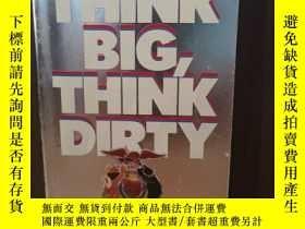 二手書博民逛書店Think罕見Big, Think DirtyY12800 William Garner London: Ma