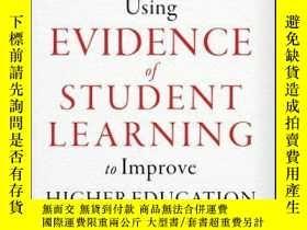 二手書博民逛書店Using罕見Evidence of Student Learning to Improve Higher Edu
