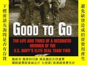 二手書博民逛書店Good罕見to Go: The Life and Times of a Decorated Member of