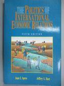 【書寶二手書T1/政治_XCP】Politics of International Economic Relations_Joan