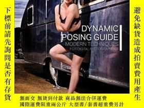 二手書博民逛書店Dynamic罕見Posing Guide: Modern Techniques For Digital Phot