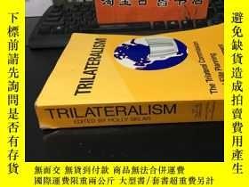 二手書博民逛書店Trilateralism:罕見The Trilateral Commission And Elite Plann