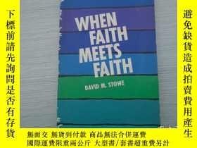 二手書博民逛書店WHEN罕見FAITH MEETS FAITH DAVID M