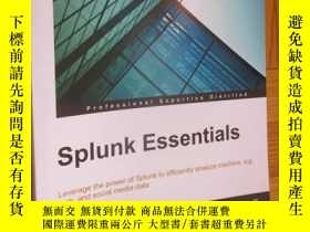 二手書博民逛書店Splunk罕見Essentials: Leverage the power of Splunk to effic