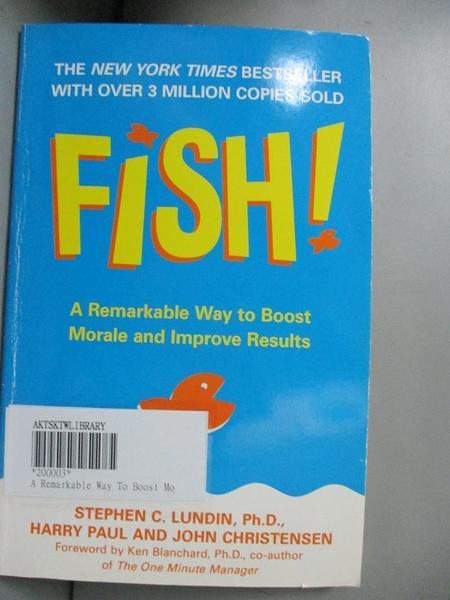 【書寶二手書T3/行銷_CT4】Fish! A Remarkable Way to Boost Morale and Improve Results_Stephen C. Lundin