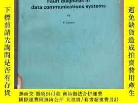 二手書博民逛書店fault罕見diagnosis in data communications systems(P1167)Y