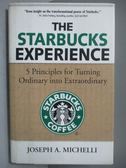 【書寶二手書T1/財經企管_ICQ】The Starbucks Experience_Michelli, Joseph A.