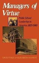 二手書博民逛書店《Managers Of Virtue: Public School Leadership In America, 1820-1980》 R2Y ISBN:0465043747