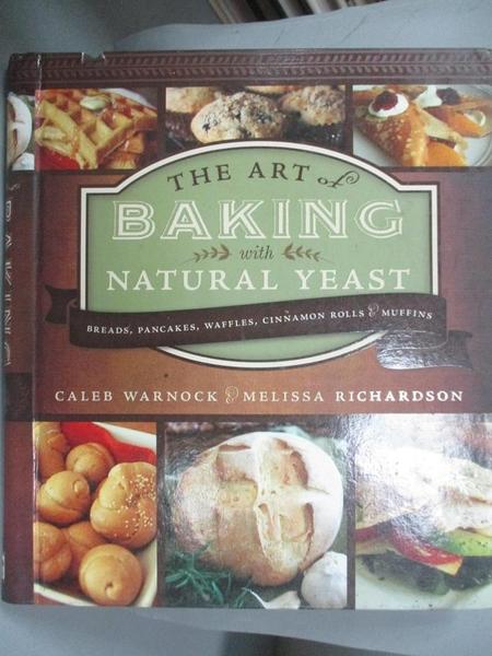 【書寶二手書T1/餐飲_XFZ】The Art of Baking With Natural Yeast