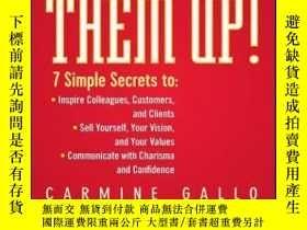 二手書博民逛書店Fire罕見Them Up!: 7 Simple Secrets to: Inspire Colleagues,