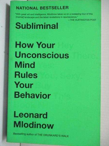 【書寶二手書T3/心理_B5T】Subliminal: How Your Unconscious Mind Rules Your Behavior_Mlodinow, Leonard
