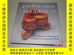 二手書博民逛書店400罕見Polymer Clay Designs:400軟陶器