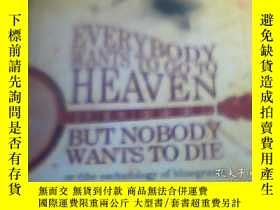 二手書博民逛書店Everybody罕見Wants to Go to Heaven