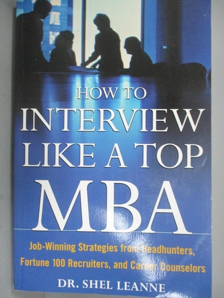 【書寶二手書T1/財經企管_XFF】How to Interview...-Job-Winning Str..._Shel Leanne