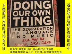 二手書博民逛書店Doing罕見our own thing the degradation of language and musi