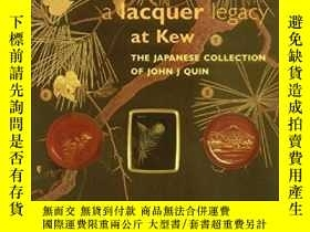 二手書博民逛書店A罕見Lacquer Legacy at Kew: The Ja