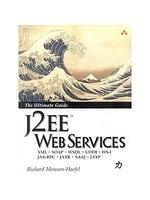 二手書博民逛書店 《J2EE Web services》 R2Y ISBN:0321146182│Monson-Haefel