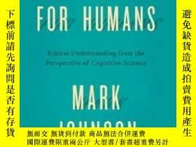 二手書博民逛書店Morality罕見For HumansY466342 Mark Johnson University Of