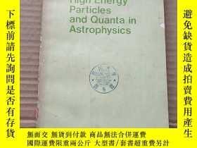 二手書博民逛書店high罕見energy particles and quanta in astrophysics(P708)缺後