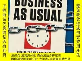 二手書博民逛書店The罕見End of Business As Usual: Rewire the Way You Work to