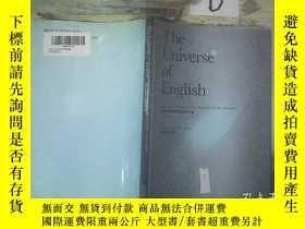 二手書博民逛書店THE罕見UNIVERSE OF ENGLISH 英語世界Y261116