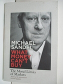 【書寶二手書T1/原文書_DO6】What Money Can t Buy_Michael Sandel