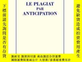 二手書博民逛書店Le罕見Plagiat Par AnticipationY364682 Pierre Bayard Les E